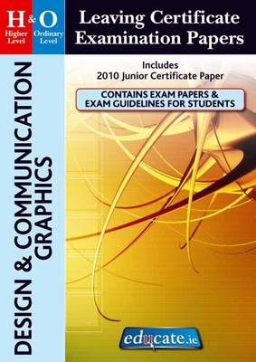 Design & Communication Graphics Higher & Ordinary Level Leaving Certificate Examination Papers