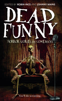 Dead Funny: Horror Stories by Comedians