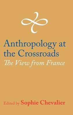 Anthropology at the Crossroads: The View from France