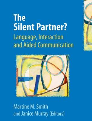 The Silent Partner?: Language, Interaction and Aided Communication
