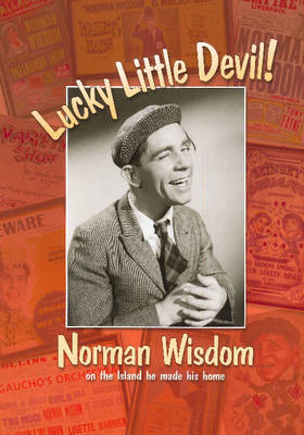 Lucky Little Devil: Norman Wisdom on the Island He Made His Home