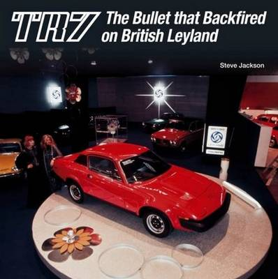 TR7: The Bullet That Backfired on British Leyland