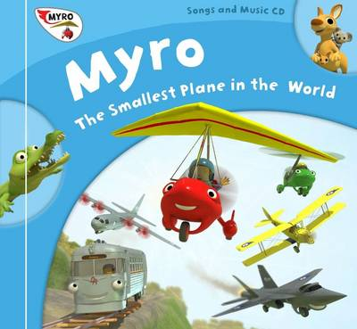 Myro's Song Book: Songs, Lyrics and Music from Myro, the Smallest Plane in the World