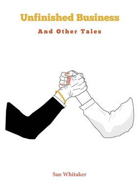 Unfinished Business: And Other Tales