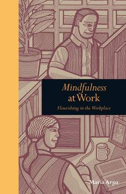 Mindfulness at Work: Flourishing in the Workplace