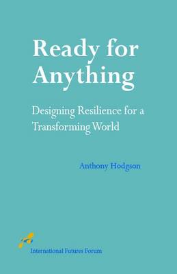 Ready for Anything: Designing Resilience for a Transforming World
