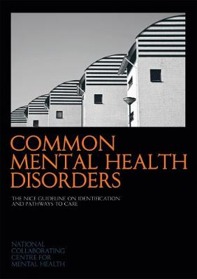 Common Mental Health Disorders: The NICE Guideline on Identification and Pathways to Care