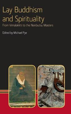 Lay Buddhism and Spirituality: From Vimalakirti to the Nenbutsu Masters