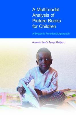 A Multimodal Analysis of Picture Books for Children: A Systemic Functional Approach