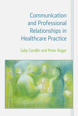 Communication and Professional Relationships in Healthcare Practice