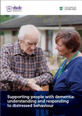 Supporting People with Dementia: Understanding and Responding to Distressed Behaviour
