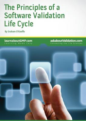 The Principles of a Software Validation Life Cycle