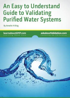 An Easy to Understand Guide to Validating Purified Water Systems