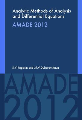 Analytic Methods of Analysis and Differential Equations: AMADE: 2012