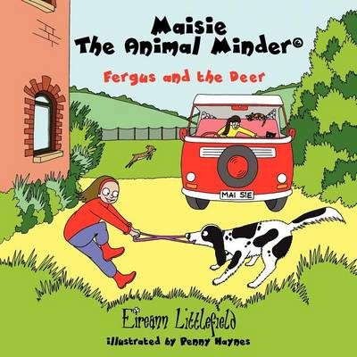 Maisie the Animal Minder: Fergus and the Deer