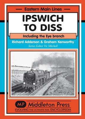 Ipswich to Diss: Including the Eye Branch
