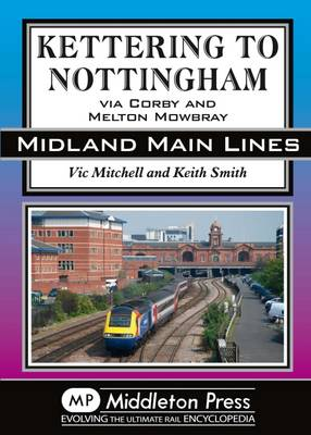 Kettering to Nottingham: Via Corby and Melton Mowbray