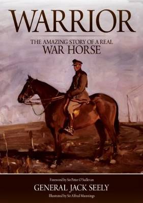 Warrior: The Amazing Story of a Real War Horse