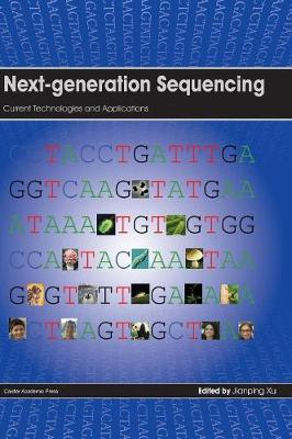Next Generation Sequencing: Current Technologies and Applications
