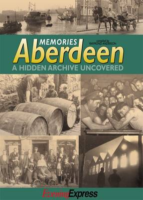Memories Aberdeen: A Hidden Archive Uncovered