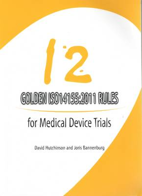 12 Golden ISO14155:2011 Ruled for Medical Device Trials