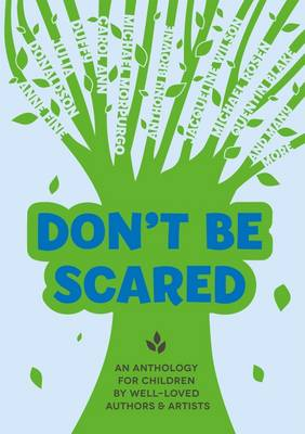 Don't be Scared: An Anthology for Children by Well-Loved Authors and Artists