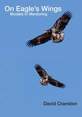 On Eagle's Wings: Models in Mentoring