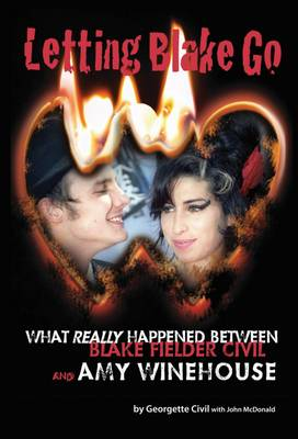 Letting Blake Go: What Really Happened Between Blake Fielder-Civil and Amy Winehouse