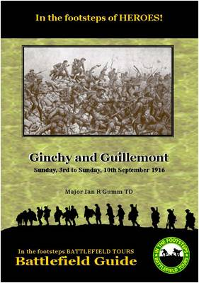 Ginchy and Guillemont: Sunday 3rd to Sunday 10th September 1916