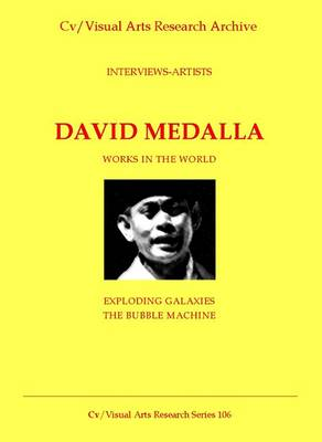 David Medalla: Works in the World - Exploding Galaxy and the Bubble Machine