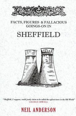 Facts, Figures & Fallacious Goings-On in Sheffield