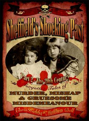 Sheffield's Shocking Past: The 20th Century: Part 2