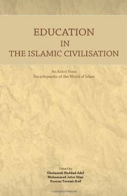 Education in the Islamic Civilisation: An Entry from Encyclopaedia of the World of Islam