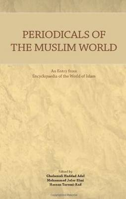 Periodicals of the Muslim World: An Entry from Encyclopaedia of the World of Islam