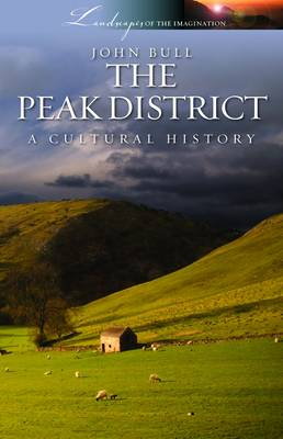 The Peak District: A Cultural History