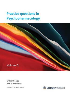 Practice questions in Psychopharmacology: Volume 2