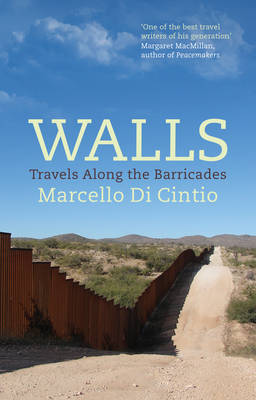 Walls: Travels Along the Barricade