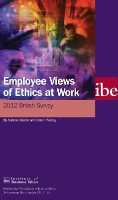 Employee Views of Ethics at Work: 2012 British Survey