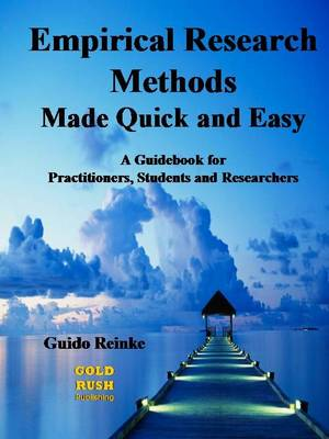 Empirical Research Methods Made Quick and Easy: A Guidebook for Practitioners, Students and Researchers
