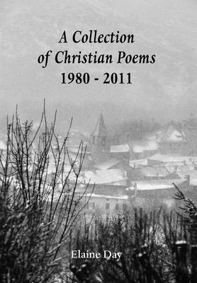 A Collection of Christian Poems - 1980-2011