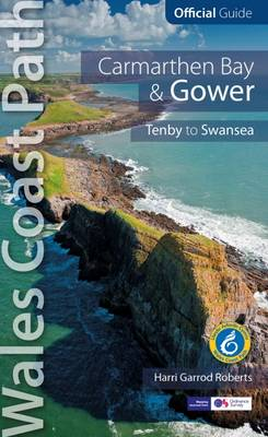 Carmarthen Bay & Gower: Wales Coast Path Official Guide: Tenby to Swansea