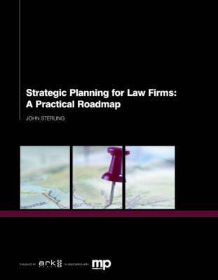 Strategic Planning for Law Firms: A Practical Roadmap