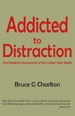Addicted to Distraction: Psychological consequences of the modern Mass Media