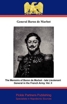 The Memoirs of Baron De Marbot - Late Lieutenant General in the French Army: v. II