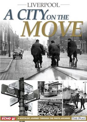 Liverpool - A City on the Move