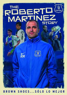 The Roberto Martinez Story: Brown Shoes and Solo Lo Mejor