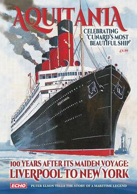 Aquitania Celebrating Cunard's  Most Beautiful Ship 100 Years After Her Maiden Voyage: Liverpool to New York