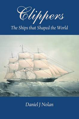 Clippers: The Ships That Shaped the World