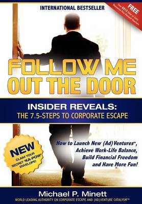 Follow Me Out the Door: 7.5 - Steps to Corporate Escape
