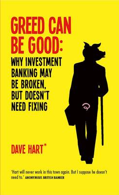 Greed Can be Good: Why Investment Banking May be Broken, but Doesn't Need Fixing